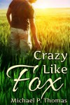 Crazy Like Fox - Michael P. Thomas