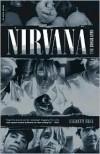 Nirvana: The Biography - Everett True