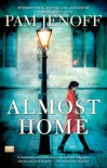 Almost Home: A Novel - Pam Jenoff