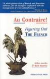 Au Contraire: Figuring out the French - Gilles Asselin, Ruth Mastron