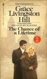 The Chance of a Lifetime (GLH #58)) - Grace Livingston Hill