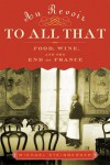 Au Revoir to All That: Food, Wine, and the End of France - Michael Steinberger