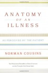 Anatomy of an Illness: As Perceived by the Patient (Twentieth Anniversary Edition) - Norman Cousins