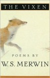 The Vixen - W. S. Merwin