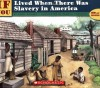 If You Lived When There Was Slavery In America - Anne Kamma, Pamela Johnson