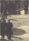 Sun in Winter: A Toronto Wartime Journal, 1942 to 1945 -