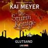 Glutsand (Die Sturmkönige,#3) - Kai Meyer