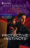 Protective Instincts (Harlequin Intrigue) - Julie Miller