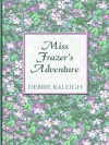 Miss Frazer's Adventure - Debbie Raleigh