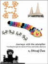 Journeys with the caterpillar: Travelling through the islands of Flores and Sumba, Indonesia - Shivaji Das
