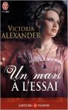 Un mari à l'essai - Victoria Alexander