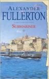 Submariner - Alexander Fullerton