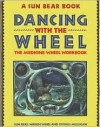 Dancing with the Wheel: The Medicine Wheel Workbook - Sun Bear, Marlise Wabun Wind