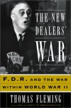 The New Dealers' War: F.D.R. and the War Within World War II - Thomas J. Fleming