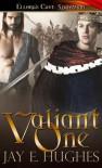 Valiant One - Jay  Hughes