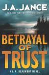 Betrayal of Trust - J.A. Jance