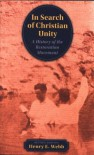 In Search of Christian Unity: A History of the Restoration Movement - Henry E. Webb
