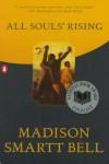 All Souls' Rising - Madison Smartt Bell