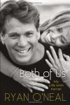 Both of Us: My Life with Farrah - Ryan O'Neal