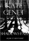 Shadows Fall - Kate Genet