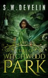 A Tale of Witchwood Park - S.W. Develin