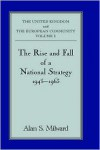The Rise and Fall of a National Strategy: The UK and The European Community: Volume 1 - Alan S. Milward