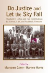 Do Justice and Let the Sky Fall: Elizabeth F. Loftus and Her Contributions to Science, Law, and Academic Freedom - Maryanne Garry