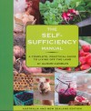The Self-Sufficiency Manual:  A complete, practical guide to living off the land - Alison Candlin