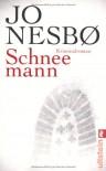 Schneemann: Harry Holes siebter Fall - Jo Nesbø