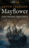 Mayflower: The Voyage From Hell - Kevin Jackson