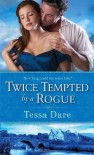 Twice Tempted by a Rogue - Tessa Dare