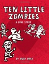 Ten Little Zombies: A Love Story - Andy Rash