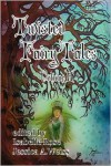 Twisted Fairy Tales (Volume II) - Shannon Connor Winward, Alison J. Littlewood, Jocelyn Adams, Jaidis Shaw, Lawrence Vernon, Heather Whittington, Ashley Hendricks, Sylvia Hiven, P.L. Dugand, Arthur Bangs, Sally Anne Croft, William Knight, Sarah Penny-Flynn, Justin A. Williams, Isabelle Rose, Michael And
