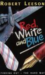 Red, White & Blue - Robert Leeson