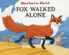 Fox Walked Alone - Barbara Reid