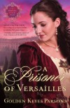 A Prisoner of Versailles - Golden Keyes Parsons