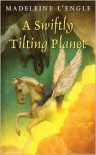A Swiftly Tilting Planet (Time, #3) - Madeleine L'Engle