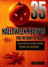 35 Halloween Recipes For The Faint Of Heart: Recipe Ideas for Halloween Parties, Dinner and Appetizers - Jean Pardue