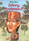 Who Was Johnny Appleseed? - Joan Holub, Anna DiVito
