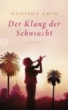 Der Klang der Sehnsucht: Roman (insel taschenbuch) - Manisha Amin