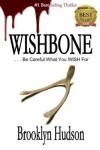 WISHBONE (...Be Careful What You WISH For) - Brooklyn Hudson
