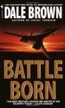 Battle Born - Dale Brown