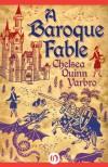 A Baroque Fable - Chelsea Quinn Yarbro