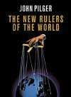 New Rulers of the World - John Pilger