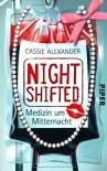 Nightshifted: Medizin um Mitternacht  - Cassie Alexander, Charlotte Lungstrass