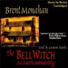 The Bell Witch: An American Haunting - Brent Monahan, Cameron Beierle