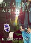 Deadly Addiction - Kristine Cayne