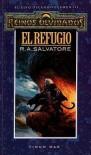 El Refugio (Reinos Olvidados, El Elfo Oscuro, # 3) - R.A. Salvatore