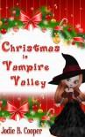 Christmas In Vampire Valley - Jodie B. Cooper