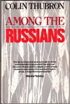 Among the Russians - Colin Thubron
